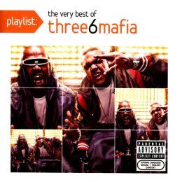 Playlist: The Very Best of Three 6 Mafia