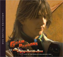 Gram Parsons Archive, Vol. 1: Live at the Avalon Ballroom 1969