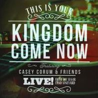 This Is Your Kingdom Come Now