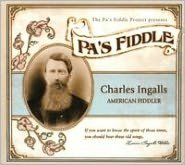 Pa's Fiddle: Charles Ingalls, American Fiddler