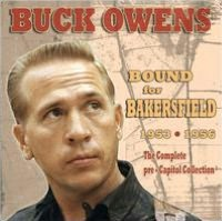 Bound for Bakersfield 1953-1956: The Complete Pre-Capitol Collection