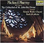 Michael Murray Performs Franck, Widor, Dupré, Bach and Others