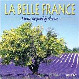 La Belle France: Music Inspired by France