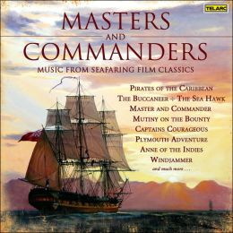 Masters and Commanders - Music from Seafaring Film Classics