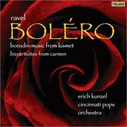 Ravel: Boléro; Borodin: Music from Kismet; Bizet: Suites from Carmen