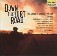 Down the Dirt Road: The Songs of Charley Patton