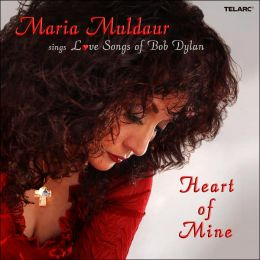 Heart of Mine: Love Songs of Bob Dylan