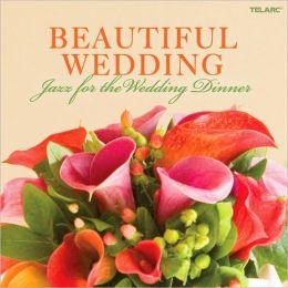 Beautiful Wedding: Jazz for the Wedding Dinner