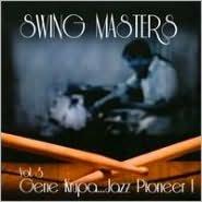 Swing Masters, Vol. 3: Gene Krupa...Jazz Pioneer!