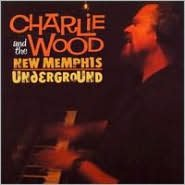 Charlie Wood and the New Memphis Underground
