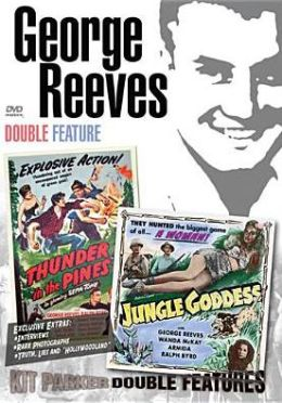 George Reeves Double Feature: Thunder in the Pines/Jungle Goddess