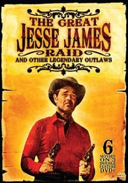 Great Jesse James Raid and Other Legendary Outlaws