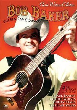 Classic Westerns: Bob Baker