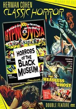 Herman Cohen Classic Horror: Horrors of the Black Museum/the Headless Ghost