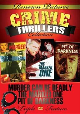 Crime Thrillers: Pit of Darkness/the Marked One/Murder Can Be Deadly