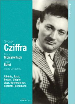 Gyorgy Cziffra/Benno Moiseiwitsch/Jorge Bolet: Classic Archive Piano Virtuosos