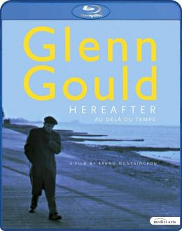 Glenn Gould: Hereafter