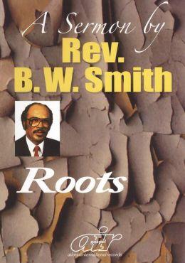 Rev. B.W. Smith: Roots