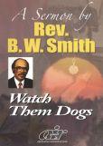 Video/DVD. Title: Rev. B.W. Smith: Watch Them Dogs
