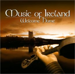 Music of Ireland, Vol. 1: Welcome Home [Barnes & Noble Exclusive]