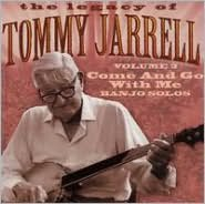 Legacy of Tommy Jarrell, Vol. 3: Come and Go with Me