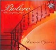 Bolero: Classic Goes Pop (Trance Opera)