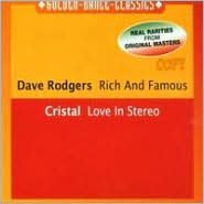 Rich and Famous/Love in Stereo