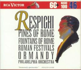 Respighi: Pines of Rome, Fountains of Rome, Roman Festivals