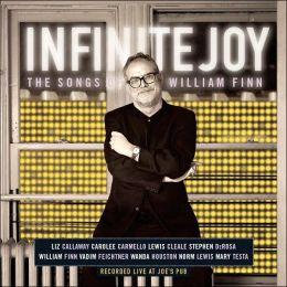 Infinite Joy: The Songs of William Finn