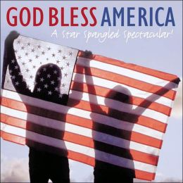 God Bless America: A Star Spangled Spectacular!
