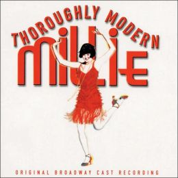 Thoroughly Modern Millie [Original Broadway Cast Recording]
