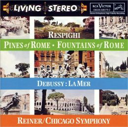 Debussy: La Mer / Respighi: Fountains of Rome, Pines of Rome