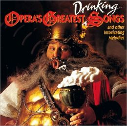 Opera's Greatest Drinking Songs