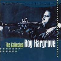 Collected Roy Hargrove