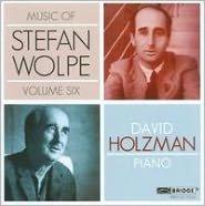 Music of Stefan Wolpe, Vol. 6