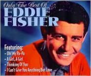 Only the Best of Eddie Fisher