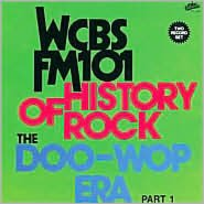 History of Rock: The Doo-Wop Era, Pt. 1 - WCBS FM-101