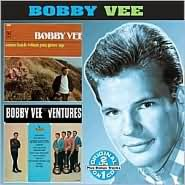 Come Back When You Grow Up/Bobby Vee Meets the Ventures