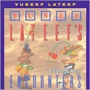 Yusef Lateef's Encounters