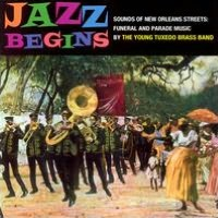 Jazz Begins: Sounds of New Orleans/Funeral and Parade Music