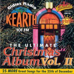 The Ultimate Christmas Album, Vol. 2: K-Earth 101 FM