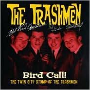 Bird Call!: The Twin City Stomp of the Trashmen