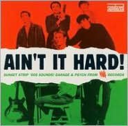 Ain't It Hard! Sunset Strip '60s Sounds: Garage & Psych from Viva Records