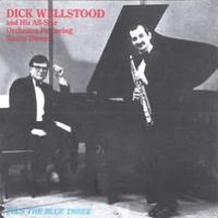 Dick Wellstood and His All-Star Orchestra Featuring Kenny Davern Plus The Blue Three