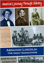 America's Journey Through Slavery: Abraham Lincoln - The Great Emancipator