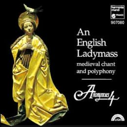 An English Ladymass: 13th- and 14th-Century Chant and Polyphony in Honor of the Virgin Mary