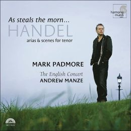 As Steals the Morn: Handel Arias & Scenes for Tenor