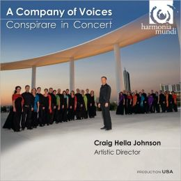 A Company of Voices - Conspirare in Concert