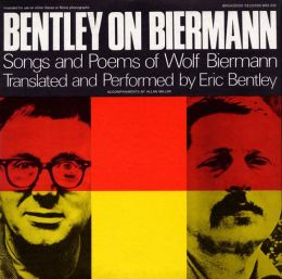 Bentley on Biermann: Songs & Poems of Wolf Biermann