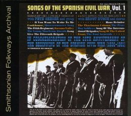 Songs of the Spanish Civil War, Vol. 1